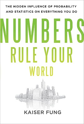 Numbers Rule Your World By Fung, Kaiser